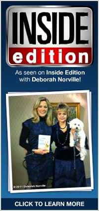 As seen on Inside Edition with Deborah Norville!